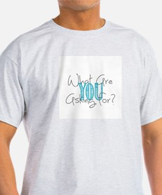 What are you asking for? T-Shirt