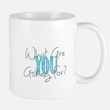 What are you asking for? Mug