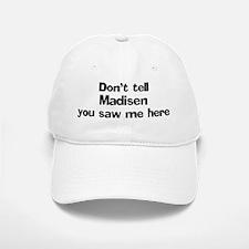 Don't tell Madisen Baseball Baseball Cap