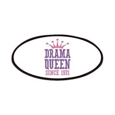 Drama Queen Since 1971 Patches