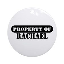 Property of Rachael Ornament (Round)