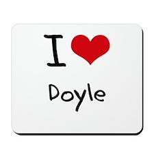 I Love Doyle Mousepad