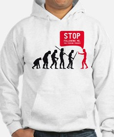 Evolution is following me Hoodie