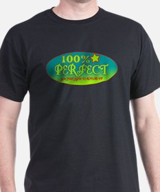 100% Perfect T-Shirt
