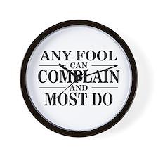 Any Fool Can Complain Saying Wall Clock
