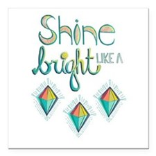 "Shine Bright Like A Diamond Square Car Magnet 3"" x"