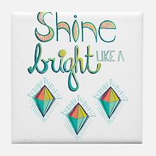 Shine Bright Like A Diamond Tile Coaster