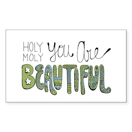 Holy Moly You Are Beautiful! Sticker