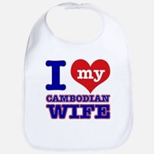 I love my Cambodian Wife Bib