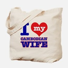 I love my Cambodian Wife Tote Bag