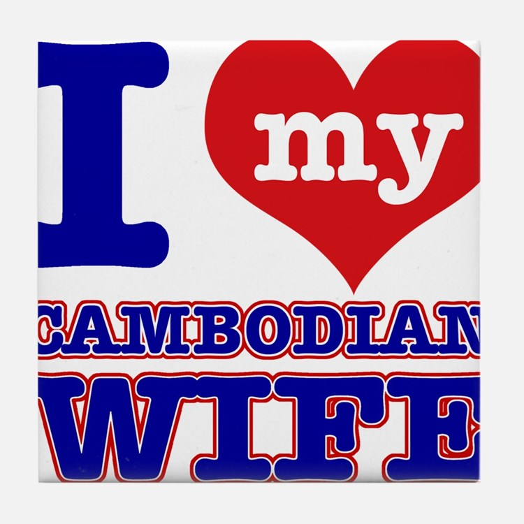 I love my Cambodian Wife Tile Coaster