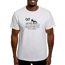 Funny 60 year old birthday designs T-Shirt