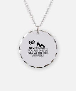 Funny 60 year old birthday designs Necklace