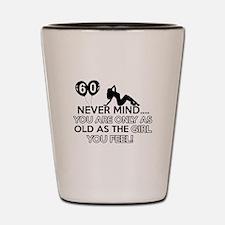 Funny 60 year old birthday designs Shot Glass