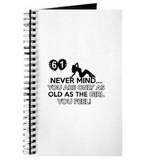 Funny 61 year old birthday designs Journal