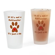 If Its Not A Rottweiler Drinking Glass