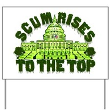 Scum Rises To The Top Yard Sign