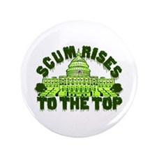 """Scum Rises To The Top 3.5"""" Button"""