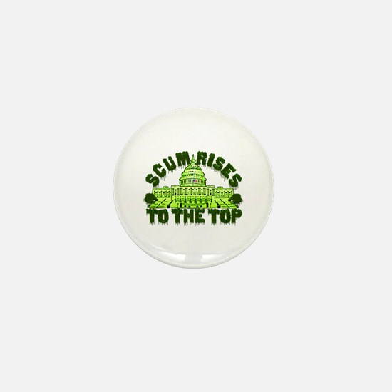 Scum Rises To The Top Mini Button