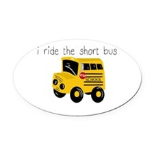 I ride the short bus (txt) Oval Car Magnet