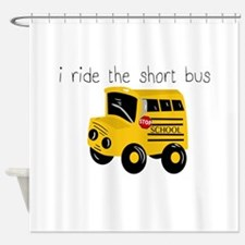 I ride the short bus (txt) Shower Curtain