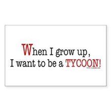 ... a tycoon Rectangle Decal