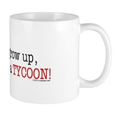 ... a tycoon Small Mug