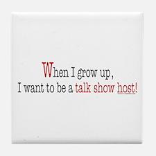 ... a talk show host Tile Coaster