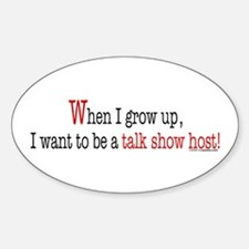 ... a talk show host Oval Decal