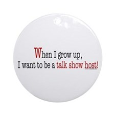 ... a talk show host Ornament (Round)