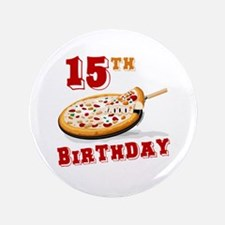 """15th Birthday Pizza Party 3.5"""" Button"""