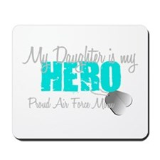 AF Mom Daughter is my Hero Mousepad