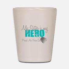 AF Sister is my hero Shot Glass