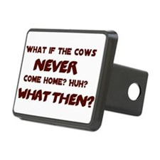 What if the Cows Never Come Home? Hitch Cover