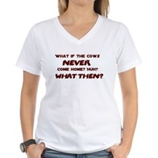 What if the Cows Never Come Home? T-Shirt