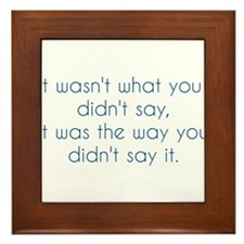 What You Didn't Say Framed Tile