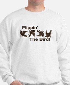 Flippin' The Bird Sweatshirt