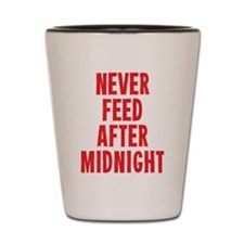 Never Feed After Midnight Shot Glass