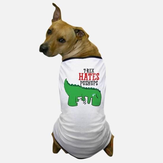 Trex hates pushups Dog T-Shirt