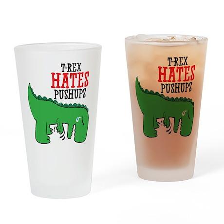 Trex hates pushups Drinking Glass