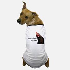 Funny Attitude Chicken Dog T-Shirt