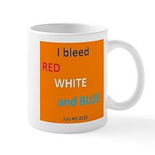 I bleed Red, White and Blue Mug