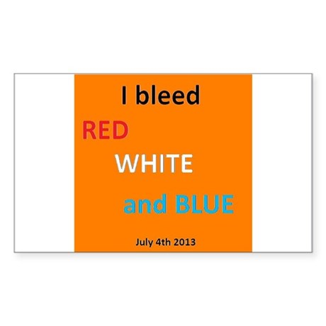I bleed Red, White and Blue Sticker