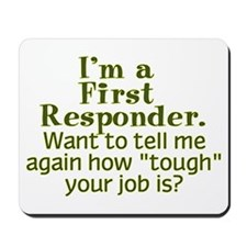 I'm a First Responder... Mousepad