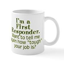 I'm a First Responder... Mug