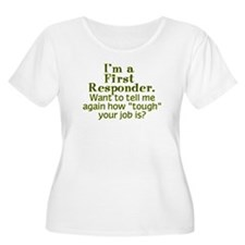 I'm a First Responder... Plus Size T-Shirt