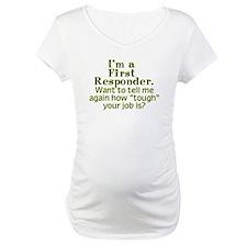 I'm a First Responder... Shirt