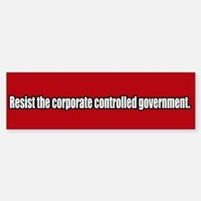 Resist Corporate Government Bumper Bumper Bumper Sticker