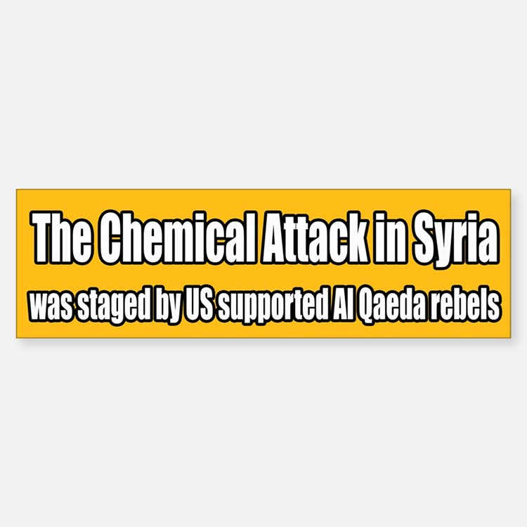 Syria False Flag Chemical Attack Bumper Bumper Bumper Sticker