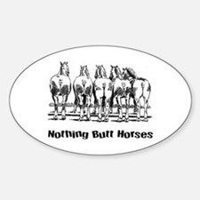 Nothing Butt Horses Sticker (Oval)